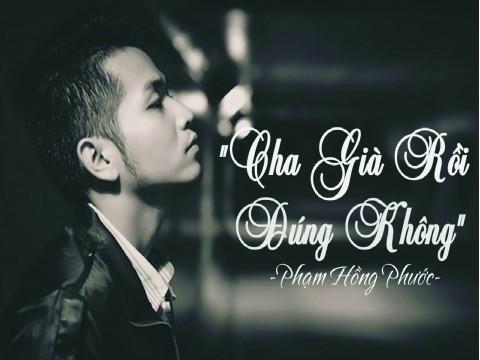 Cha già rồi đúng không Sheet piano  -  Phạm Hồng Phước