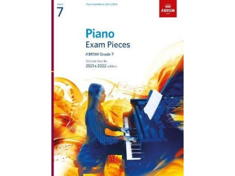 GRADE 7 ABRSM - Piano Exam Pieces 2021 & 2022 - No CD
